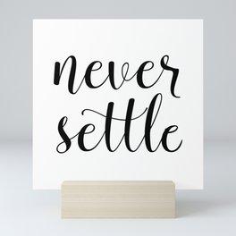 Never Settle Mini Art Print