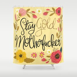 Pretty Sweary- Stay Gold MotherF'er Shower Curtain