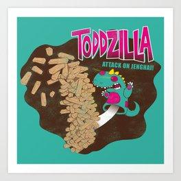 TODDZILLA –ATTACK ON JENGHAI! Art Print