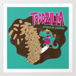 TODDZILLA – ATTACK ON JENGHAI! Art Print