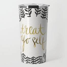 Treat Yo Self – Black & Gold Travel Mug
