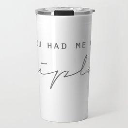 You Had Me At Shiplap Travel Mug