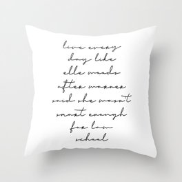 Live Every Day Like Elle Woods After Warner Said She Wasn't Smart Enough of Law School 2 Throw Pillow
