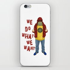 We Do What We Want iPhone Skin