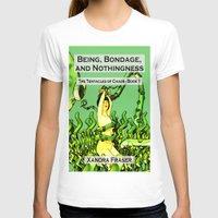 bondage T-shirts featuring Being, Bondage, and Nothingness by Xandra Fraser