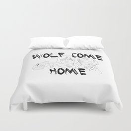 Wolves Come Home Duvet Cover