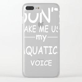 AQUATICS-tshirt,-my-AQUATICS-voice Clear iPhone Case