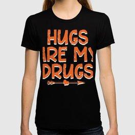 hug hug me to hug love gift to press to cuddle T-shirt
