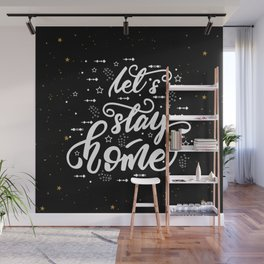 Let's stay home. Lettering poster Wall Mural