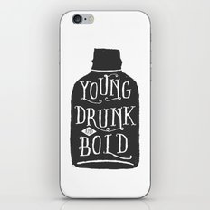 Young, Drunk and Bold iPhone & iPod Skin