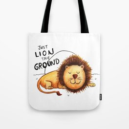Just Lion the ground Tote Bag