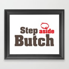 Step aside Butch Framed Art Print