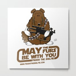 Frod0 the Sheltie: May the Furs Be With You (Wendy) Metal Print