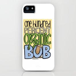 100% Organic Bob iPhone Case