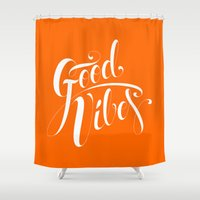 good vibes Shower Curtains featuring Good Vibes by Roberlan Borges