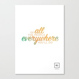 Of all the people everywhere Canvas Print
