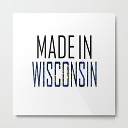 Made In Wisconsin Metal Print