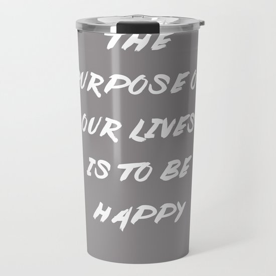 The Purpose Of Our Lives Is To Be Happy | Dalai Lama Quote by magictreesandbumebees
