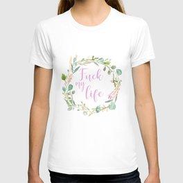Fuck My Life T-shirt