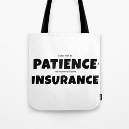 Patience insurance - BLACK Tote Bag