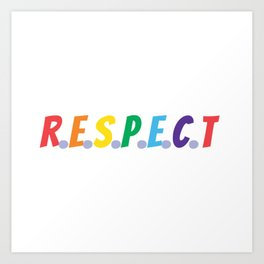 RESPECT (rainbow colors) Art Print