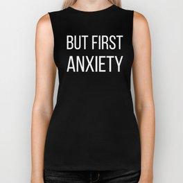 But First Anxiety Biker Tank