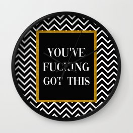 You've Fucking Got This, Quote Wall Clock