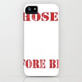 Hose Before Bros Gift For Firefighter Fire Chief iPhone Case