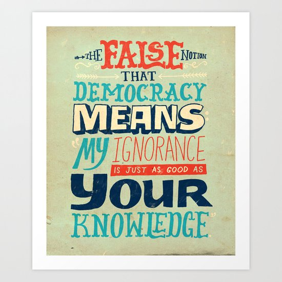Ignorance ≠ Knowledge Art Print