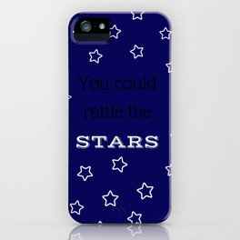 You Could Rattle the Stars iPhone Case
