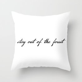 stay out of the forest Throw Pillow