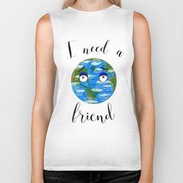 Earth Day: I Need a Friend Biker Tank