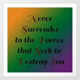 Never Surrender/Inspirations and Patterns 1 Art Print