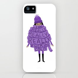 Really Really Really Fuckin Cold (Purple) iPhone Case