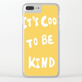 It's Cool to Be Kind Clear iPhone Case