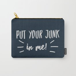 Put Your Junk... Carry-All Pouch