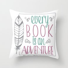 Every Book is an Adventure Throw Pillow