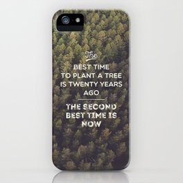 The Best Time To Plant A Tree iPhone Case
