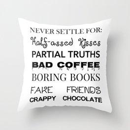 Never Settle for: Throw Pillow
