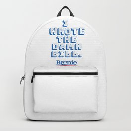 I wrote the damn bill. Bernie Sanders quote! Backpack