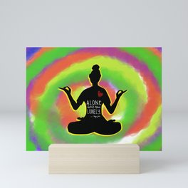 Alone doesn't mean lonely yoga pose Mini Art Print