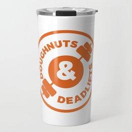 Funny Dead Lift Gym Shirt Doughnuts and deadlifts Travel Mug