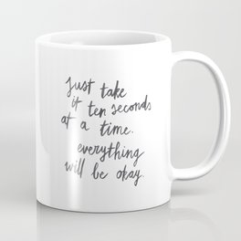 Ten Seconds At A Time Coffee Mug