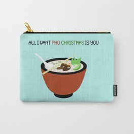 All I Want Pho Christmas is You Carry-All Pouch