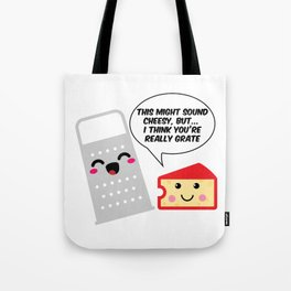 This Might Sound Cheesy I Think You're Grate Tote Bag