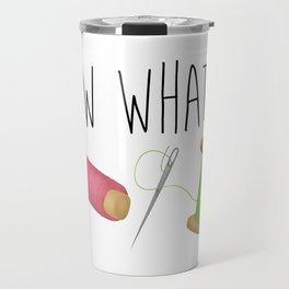 Sew What Travel Mug