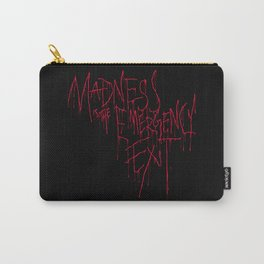 Madness Emergency Exit Carry-All Pouch