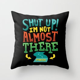 Shut Up I'm Not Almost There | Funny Cross Country | Running Throw Pillow