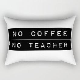 No Coffee No Teacher Rectangular Pillow