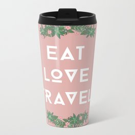 Eat love travel  Metal Travel Mug